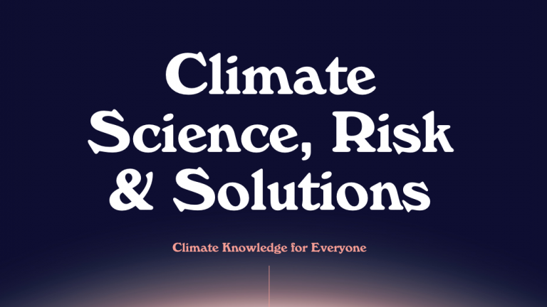 Climate Science, Risks and Solutions
