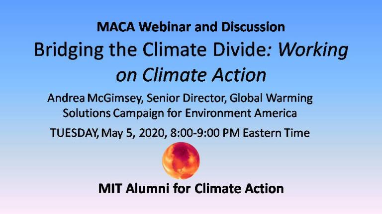 MIT Alumni for Climate Action Webinar and Discussion TUESDAY, May 5, 2020, 8:00-9:00 PM Eastern Time with Andrea McGimsey, Senior Director, Global Warming Solutions Campaign for Environment America
